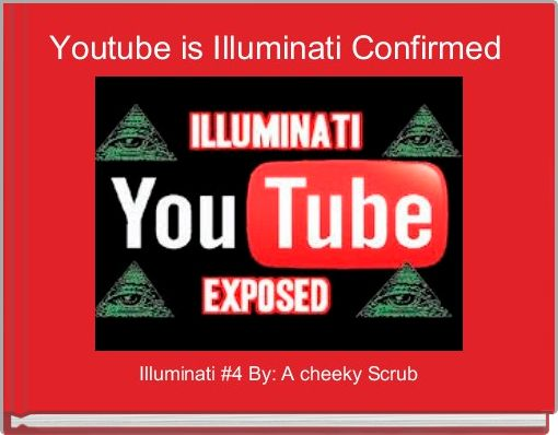 Youtube is Illuminati Confirmed
