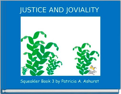 JUSTICE AND JOVIALITY