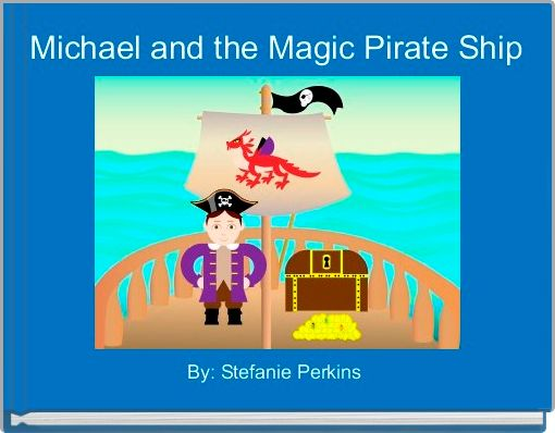 Michael and the Magic Pirate Ship