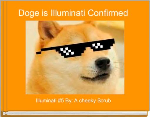 Doge is Illuminati Confirmed