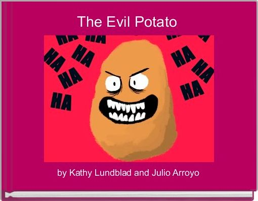 The Evil Potato