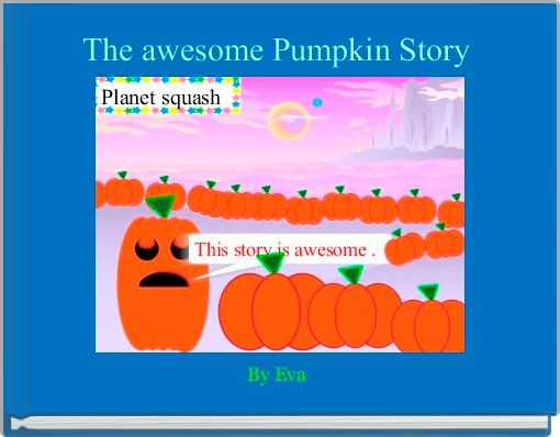 The awesome Pumpkin Story