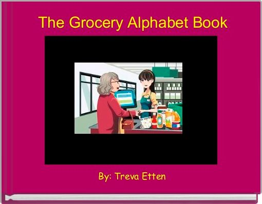 The Grocery Alphabet Book