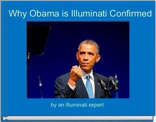 Why Obama is Illuminati Confirmed