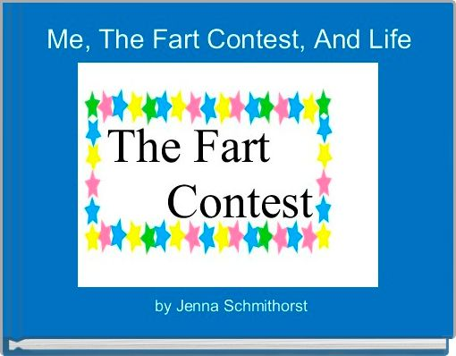 Me, The Fart Contest, And Life