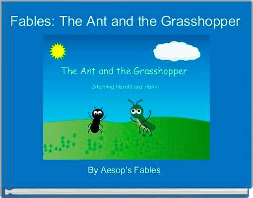 Fables: The Ant and the Grasshopper