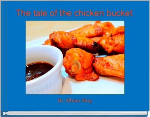 The tale of the chicken bucket