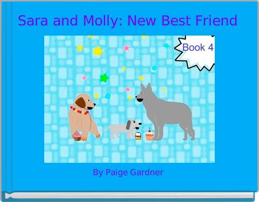 Sara and Molly: New Best Friend