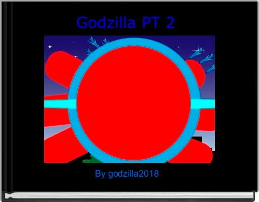 Godzilla PT 2