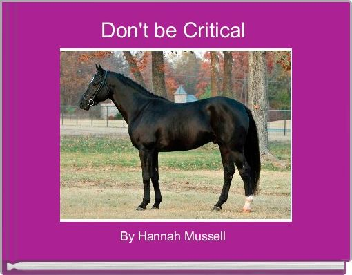 Don't be Critical