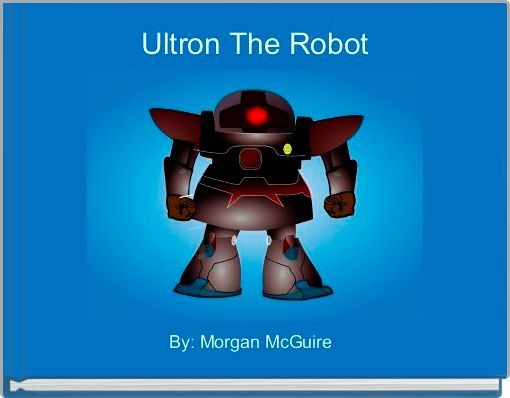 Ultron The Robot