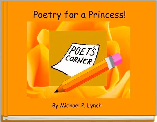 Poetry for a Princess!