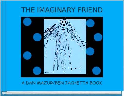 THE IMAGINARY FRIEND