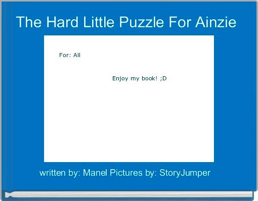The Hard Little Puzzle For Ainzie