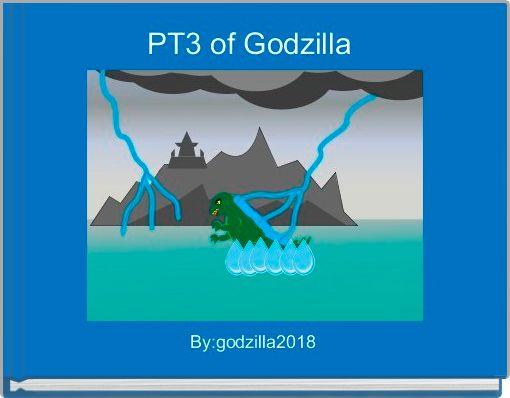 PT3 of Godzilla