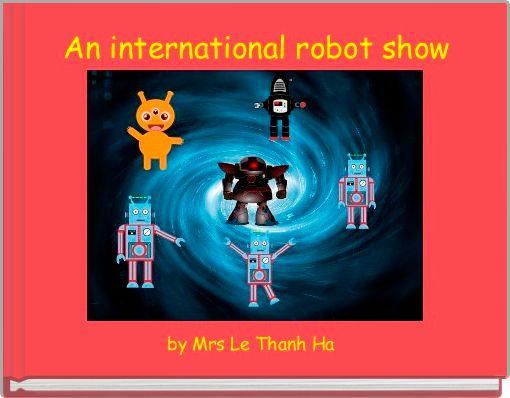 An international robot show