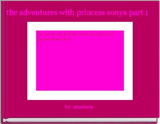 the adventures with princess sonya part 1