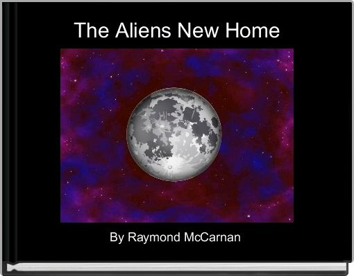 The Aliens New Home