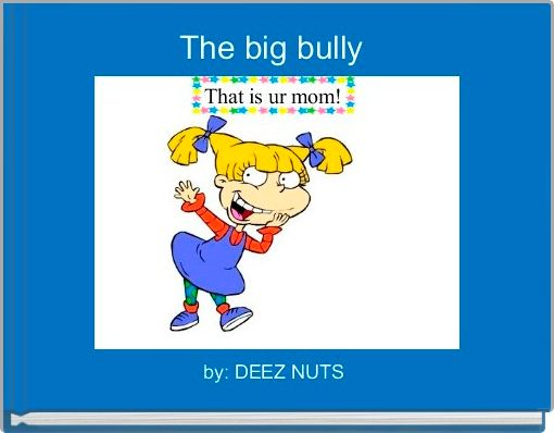 The big bully