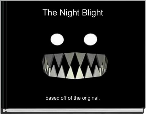 The Night Blight