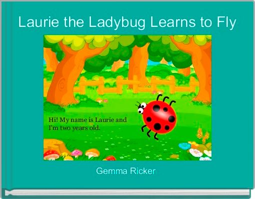 Laurie the Ladybug Learns to Fly