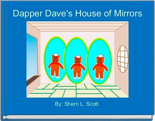 Dapper Dave's House of Mirrors