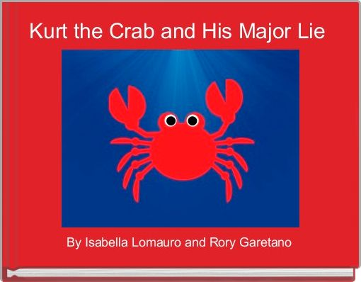 Kurt the Crab and His Major Lie