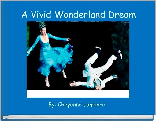 A Vivid Wonderland Dream