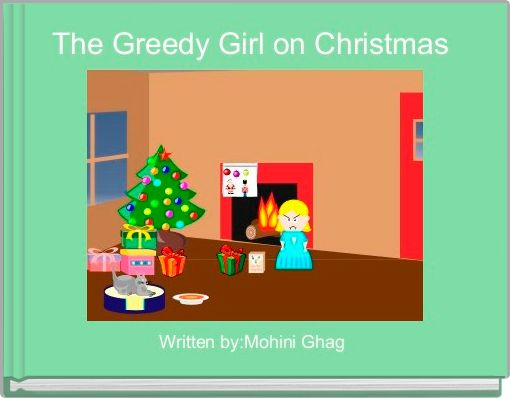 The Greedy Girl on Christmas