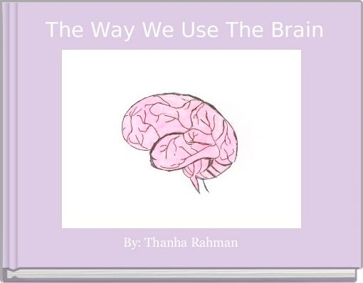 The Way We Use The Brain