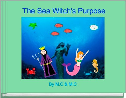 The Sea Witch's Purpose