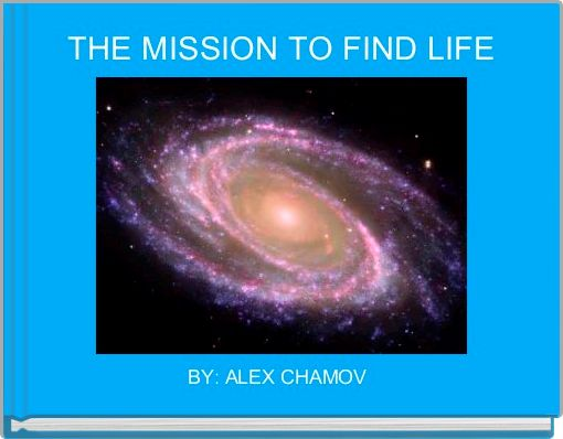 THE MISSION TO FIND LIFE