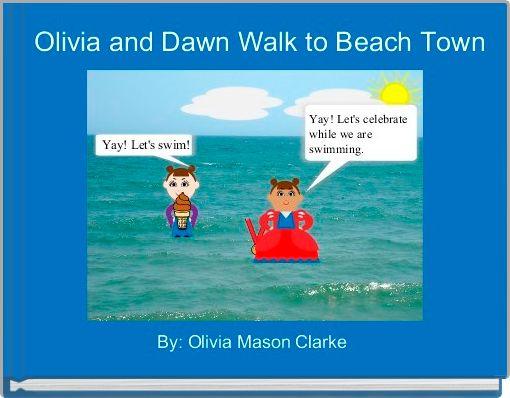 Olivia and Dawn Walk to Beach Town