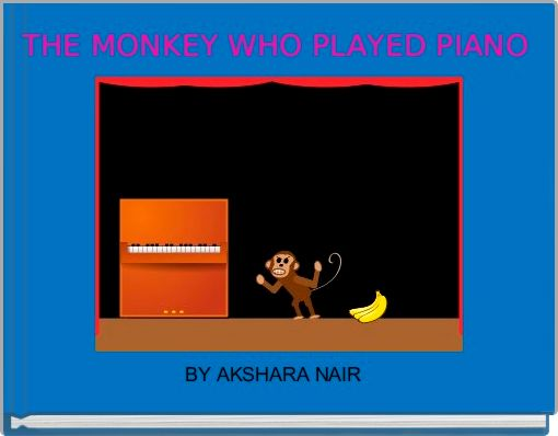 THE MONKEY WHO PLAYED PIANO