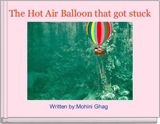 The Hot Air Balloon that got stuck
