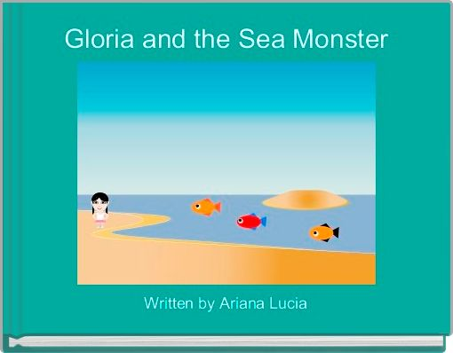 Gloria and the Sea Monster