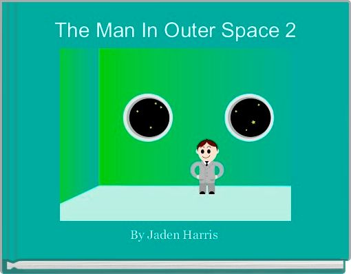 The Man In Outer Space 2