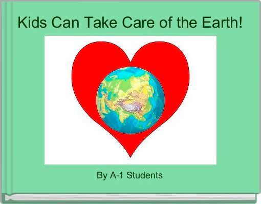 Kids Can Take Care of the Earth!