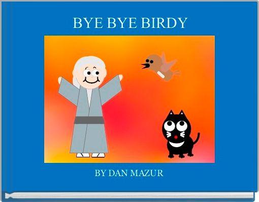 BYE BYE BIRDY