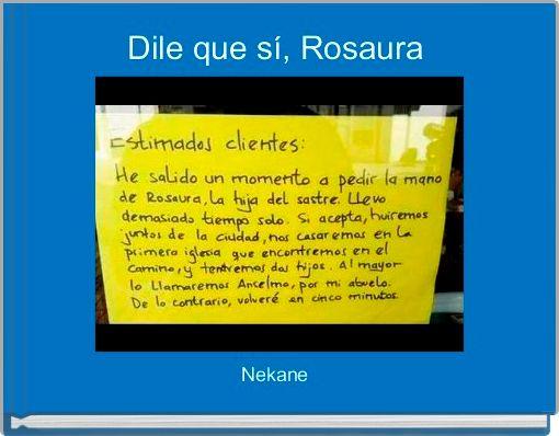 Dile que sí, Rosaura