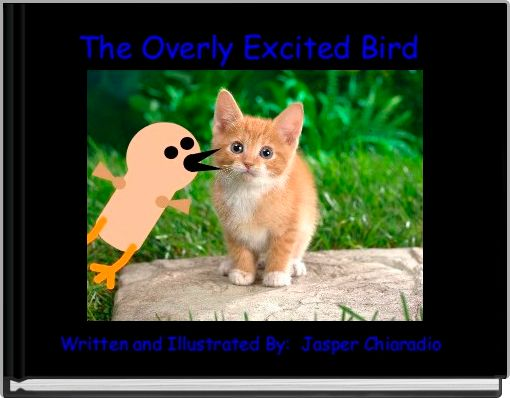 The Overly Excited Bird