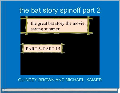 the bat story spinoff part 2