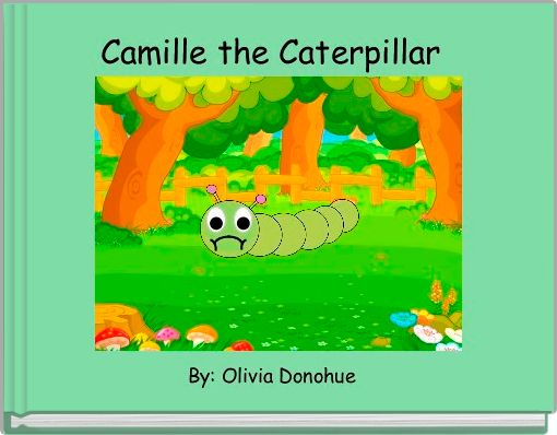 Camille the Caterpillar