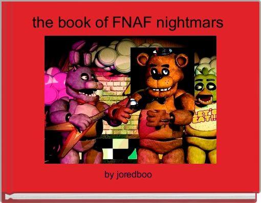 the book of FNAF nightmars