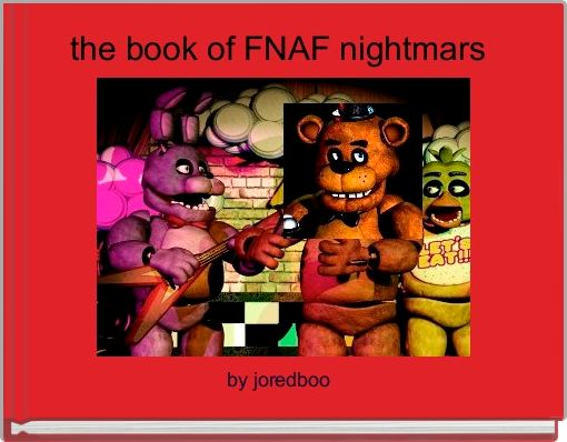 the book of FNAF nightmars