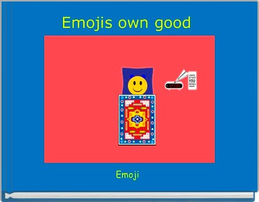 Emojis own good