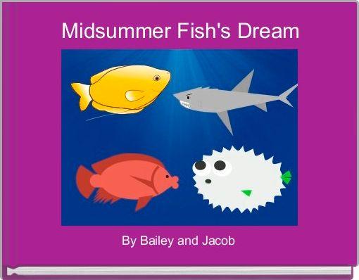 Midsummer Fish's Dream