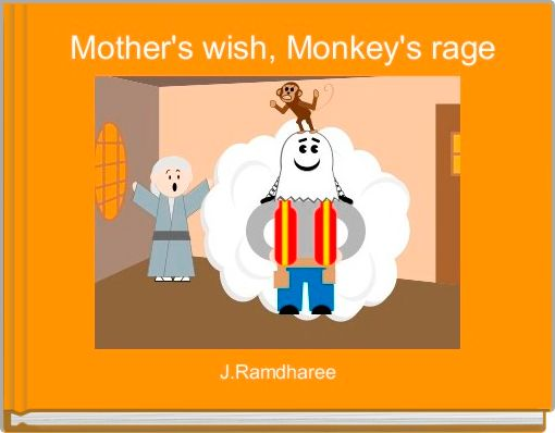 Mother's wish, Monkey's rage