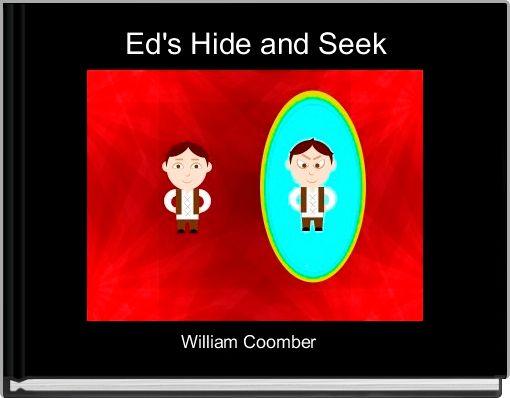 Ed's Hide and Seek