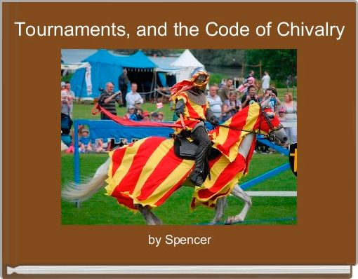 Tournaments, and the Code of Chivalry